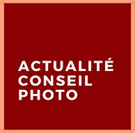 Actualité Conseil Photo - Pour les accrocs de la photo et de la vidéo !